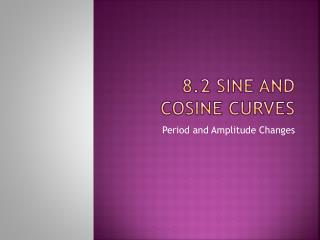8.2 Sine and Cosine Curves