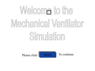 Welcome to the  Mechanical Ventilator  Simulation