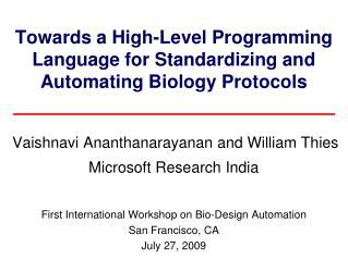 First International Workshop on Bio-Design Automation San Francisco, CA July 27, 2009