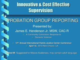 Innovative & Cost Effective                     Supervision