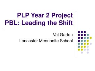 PLP Year 2 Project PBL: Leading the Shift
