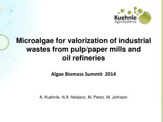 Microalgae for valorization of industrial wastes from pulp/paper mills and  oil refineries