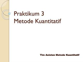 Praktikum 3 Metode Kuantitatif