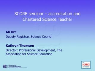 SCORE seminar – accreditation and Chartered Science Teacher