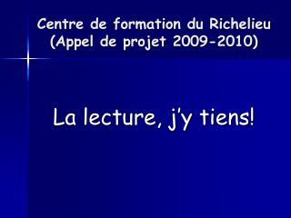 Centre de formation du Richelieu (Appel de projet 2009-2010)