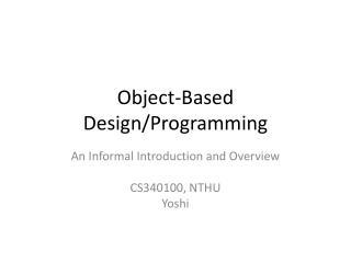 Object-Based Design/Programming