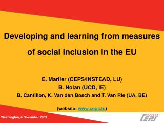 Developing and learning from measures of social inclusion in the EU E. Marlier ( CEPS/INSTEAD, LU)