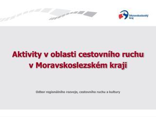 Aktivity v oblasti cestovního ruchu  v Moravskoslezském kraji