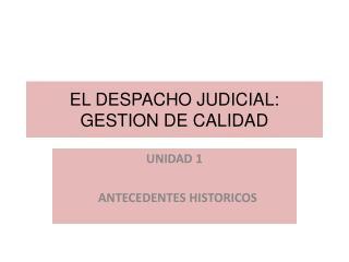 EL DESPACHO JUDICIAL: GESTION DE CALIDAD