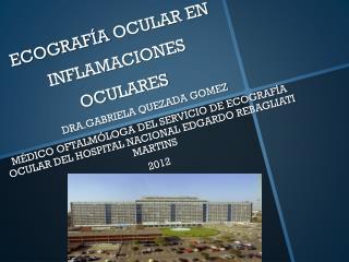ECOGRAF�A  OCULAR EN INFLAMACIONES OCULARES