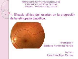1. Eficacia clínica del  losartán  en la progresión de la retinopatía diabética.