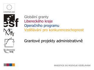 Globální granty Libereckého kraje  Operačního programu Vzdělávání pro konkurenceschopnost