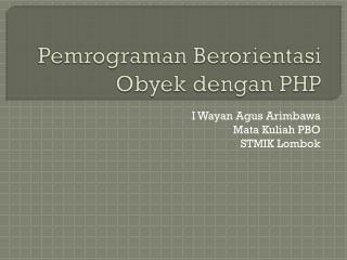 Pemrograman Berorientasi Obyek dengan PHP