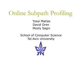 Online Subpath Profiling