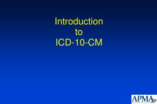 Introduction to ICD-10-CM