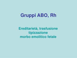 Gruppi ABO, Rh