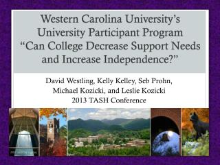 David  Westling , Kelly Kelley,  Seb Prohn ,  Michael  Kozicki , and Leslie  Kozicki