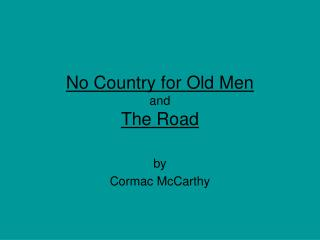 No Country for Old Men and The Road