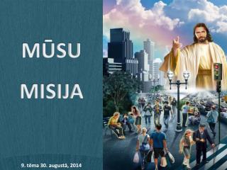 MŪSU MISIJA