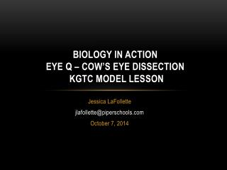 Biology in Action Eye Q – Cow's Eye Dissection  KGTC Model Lesson