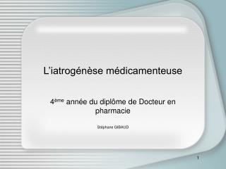 L'iatrogénèse médicamenteuse