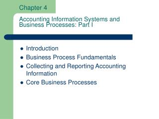 Chapter 4  Accounting Information Systems and  Business Processes: Part I