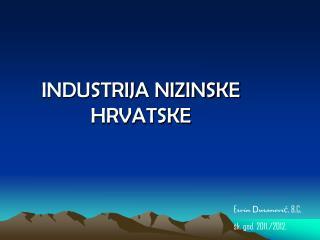INDUSTRIJA NIZINSKE HRVATSKE