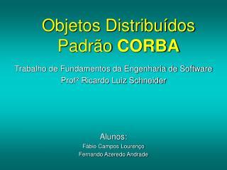 Objetos Distribuídos Padrão  CORBA
