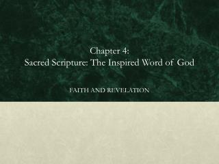 Chapter 4:  Sacred Scripture: The Inspired Word of God