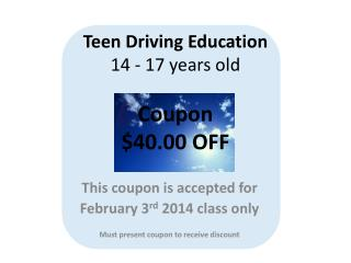 Teen Driving Education 14  - 17 years old Coupon $40.00  OFF