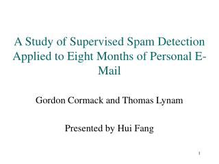 A Study of Supervised Spam Detection Applied to Eight Months of Personal E-Mail