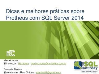 Dicas  e  melhores práticas sobre Protheus  com SQL Server 2014