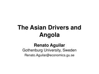The Asian Drivers and Angola