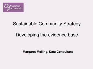 Sustainable Community Strategy Developing the evidence base