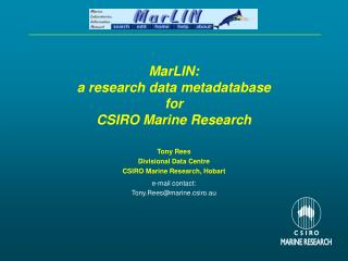 MarLIN: a research data metadatabase for CSIRO Marine Research Tony Rees Divisional Data Centre