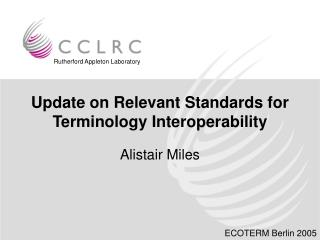 Update on Relevant Standards for Terminology Interoperability