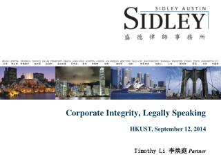 Corporate Integrity, Legally Speaking HKUST, September 12, 2014