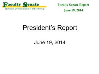 President�s Report June 19, 2014