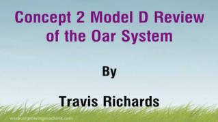 ppt-42793-Concept-2-Model-D-Review-of-the-Oar-System