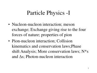 Particle Physics -I