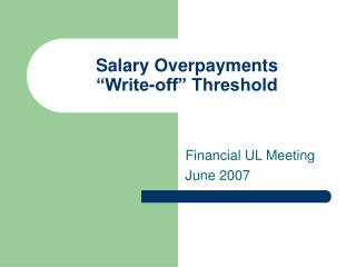 "Salary Overpayments ""Write-off"" Threshold"