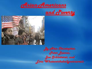 Asian-Americans       and Poverty