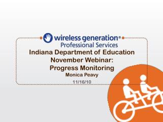 Indiana Department of Education November Webinar: Progress Monitoring Monica Peavy