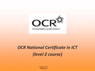 OCR National Certificate in ICT  (level 2 course)