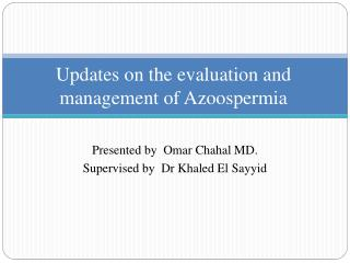 Updates on the evaluation and management of Azoospermia