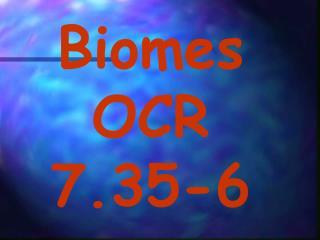 Biomes  OCR 7.35-6