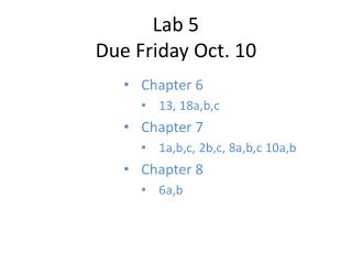 Lab 5 Due Friday Oct. 10