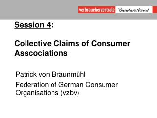 Session 4 : Collective Claims of Consumer Asscociations