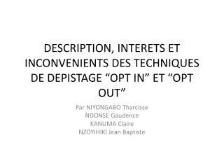"""DESCRIPTION, INTERETS ET INCONVENIENTS DES TECHNIQUES DE DEPISTAGE """"OPT IN"""" ET """"OPT OUT"""""""