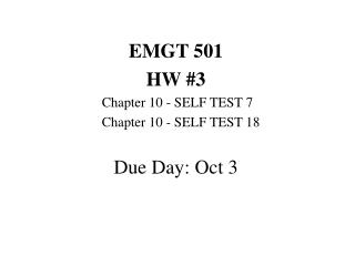 EMGT 501 HW #3 	Chapter 10 - SELF TEST 7 	Chapter 10 - SELF TEST 18 Due Day: Oct 3